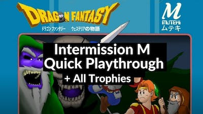 Dragon Fantasy: Volumes of Westeria - Intermission M Playthrough with All Trophies