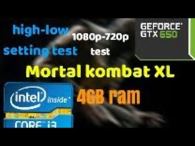 MORTAL KOMBAT XL | i3 2120 | 4GB RAM | 1080p | 720p | (60fps)