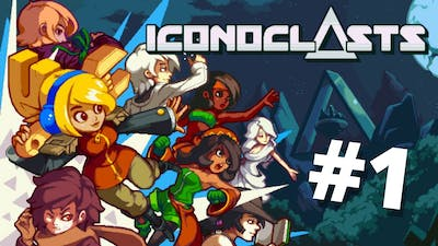 A New Adventure! - Iconoclasts #1