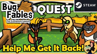 HELP ME GET IT BACK QUEST - Bug Fables; the Everlasting Sapling Gameplay