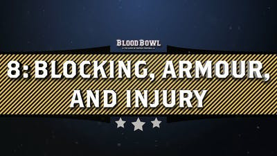 Learn to Play Blood Bowl – Blocking, Armour, and Injury