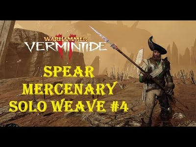 Spear Mercenary - Solo Weave #4. Vermintide 2 (Winds of Magic Beta)