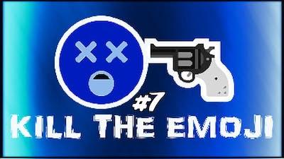 Kill The Emoji #7 - Into The Nightmare