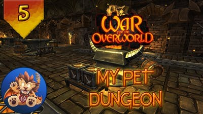 War for the Overworld - My Pet Dungeon - EP 5: Justice (Part 3)