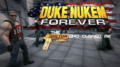 Duke Nukem Forever, The Doctor who cloned me ( No Commentary ) Damn, I'm Good Difficulty, All Ego