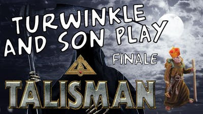 Turwinkle and Son Play Talisman, Finale