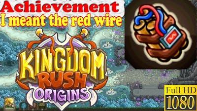 Kingdom Rush Origins Achievement I meant the red wire