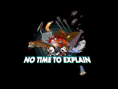 No Time To Explain REMASTERED Gameplay (PC HD)