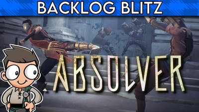Absolver - Backlog Blitz // Everybody was Kung-Fu fighting (but not any more)