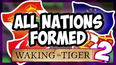 HOI4 | What Happens When You Form All The Nations In Waking The Tiger? [2] [Hearts of Iron 4]
