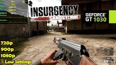 GT 1030 | Insurgency Sandstorm - 1080p, 900p, 720p - Low Settings!