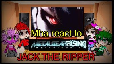 Mha react to Jack the Ripper metalgear rising(short) |gacha|