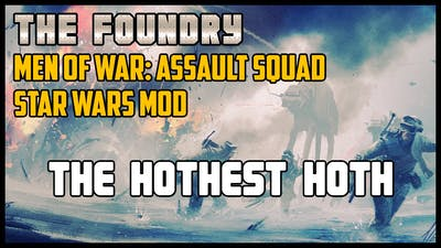 The Hothest Hoth (Battle of Hoth Remake) - Men of War: Assault Squad (Star Wars Mod)