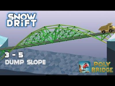 3 - 5 Dump Slope | Poly Bridge Android