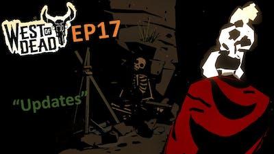 "West of Dead - EP 17 - ""Updates"""