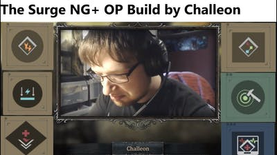 The Surge - Challeon talks about the NG+ OP build