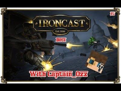 Ironcast Beta - Part 2