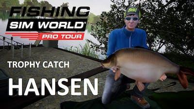 Fishing Sim World Trophy Catch  |  Hansen from Gigantica Road Lake