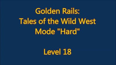 Golden Rails: Tales of the Wild West Level 18