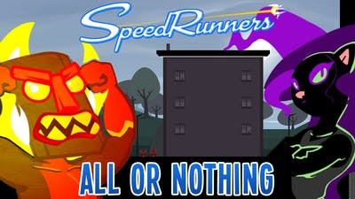 ALL OR NOTHING [Speedrunners Funny Moments]