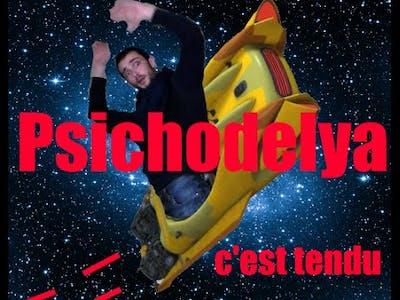 Psichodelya # C'est tendu!