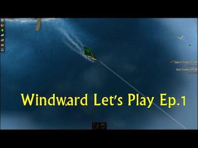Windward Let's Play Episode 1 !