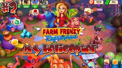My Own Helicopter | Farm Frenzy: Refreshed Part#2