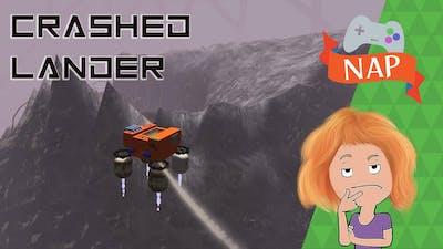 Crashed Lander | It's NAP time!