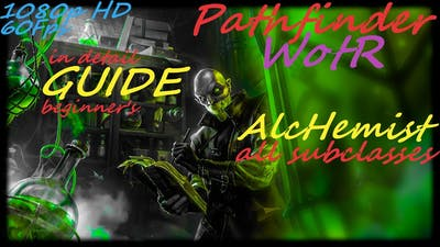 Pathfinder: WotR - All Alchemist SubClasses Starting Builds - Beginner's Guide [2021] [1080p HD]