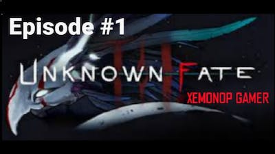 Episode #1 ::Unknown Fate Gameplay