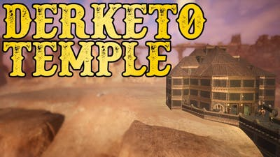 Conan Exiles: Derketo Temple Build Guide