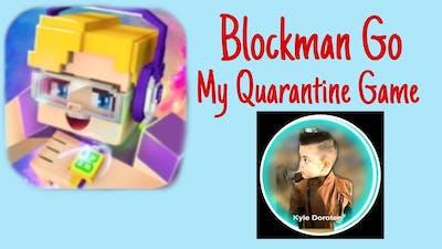 Blockman Go / My Quarantine  Game