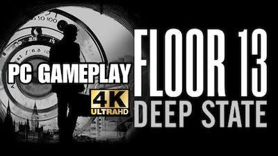 Floor 13: Deep State 4K | PC Gameplay