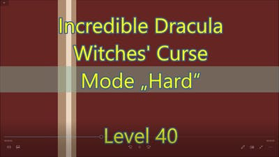 Incredible Dracula: Witches' Curse Level 40