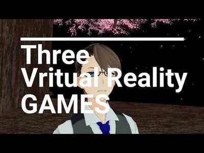 Vlog8 - 3 VR Games: Compare & Contrast