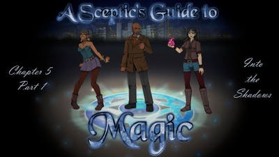 A Sceptic's Guide to Magic [Chapter 5 Part 1] Into the Shadows (Let's Play)