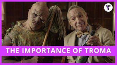 Make Mine Troma - The Importance of Troma and Lloyd Kaufman.