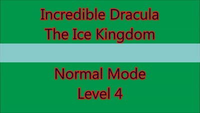 Incredible Dracula - The Ice Kingdom Level 4