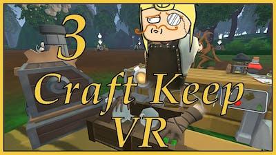 Craft Keep VR - Part 3 - Greedy Gandalf (OCULUS TOUCH)