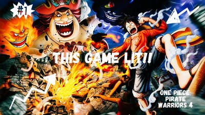 THIS GAME LIT!! [ ONE PIECE: PIRATE WARRIORS 4][#1]