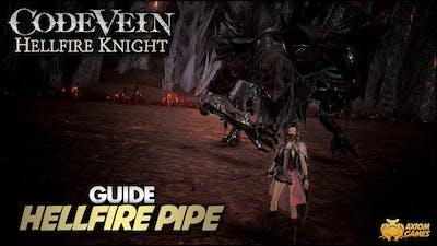 Code Vein: Hellfire Knight - Hellfire Pipe Guide
