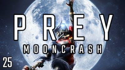 Prey: Mooncrash - [Reset 12] Episode 25: Test-Fire & Contract Complete [DLC]