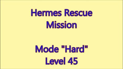 Hermes Rescue Mission Level 45