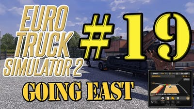 Euro Truck Simulator 2 Going East DLC ✪ Let's Play #19