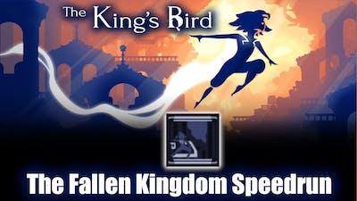 [The King's Bird] - The Fallen Kingdom Speedrun