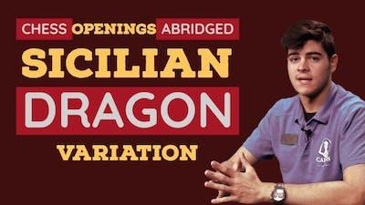 Chess Openings Abridged #1: Sicilian Defense: Dragon Variation; Yugoslav Attack