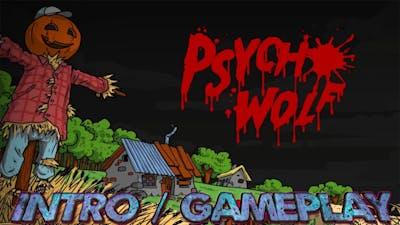 Psycho Wolf - Intro & Begin Gameplay | PC Steam 4K