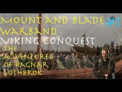 Warband Viking Conquest Reforged - Ragnar Lothbrok (Part 1)