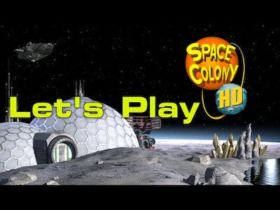 Let's Play Space Colony Episode 1
