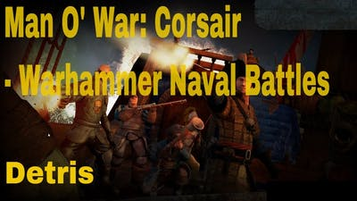 Man O' War: Corsair - Warhammer Naval Battles Gameplay